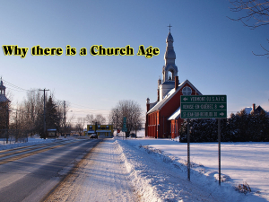 Why there is a Church Age